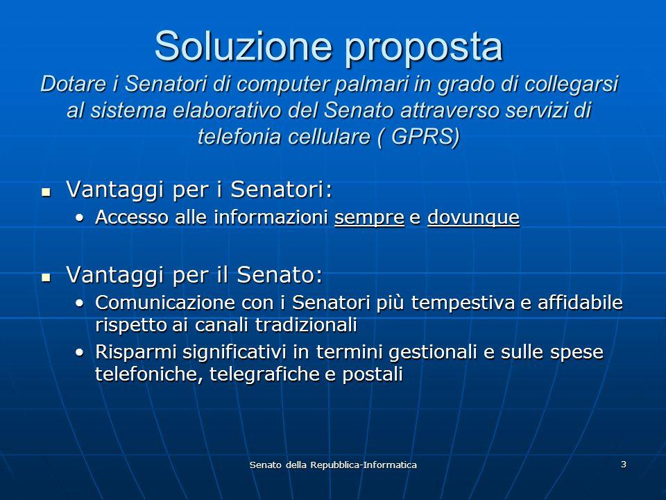 Senato della Repubblica-Informatica 3 Soluzione proposta Dotare i Senatori di computer palmari in grado di collegarsi al sistema elaborativo del Senat