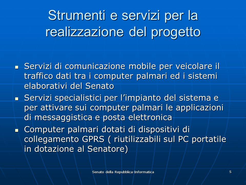 Senato della Repubblica-Informatica 5 Strumenti e servizi per la realizzazione del progetto Servizi di comunicazione mobile per veicolare il traffico