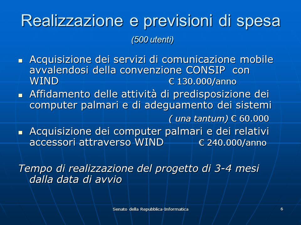 Senato della Repubblica-Informatica 6 Realizzazione e previsioni di spesa (500 utenti) Acquisizione dei servizi di comunicazione mobile avvalendosi de