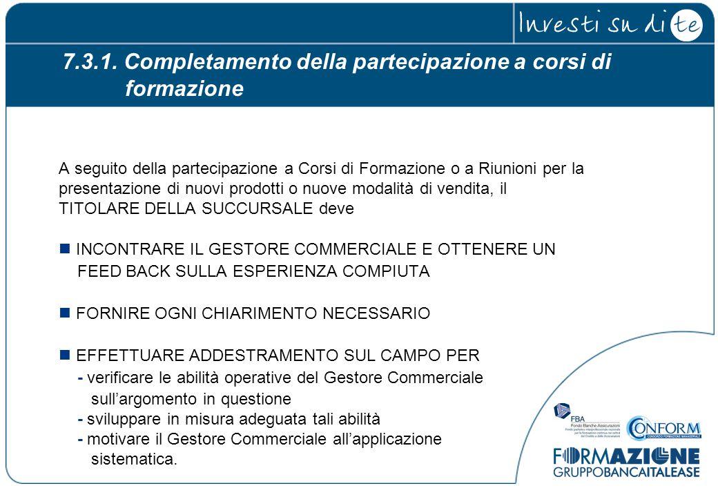 7.3.1. Completamento della partecipazione a corsi di formazione A seguito della partecipazione a Corsi di Formazione o a Riunioni per la presentazione