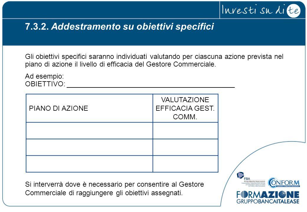 7.3.2. Addestramento su obiettivi specifici Gli obiettivi specifici saranno individuati valutando per ciascuna azione prevista nel piano di azione il