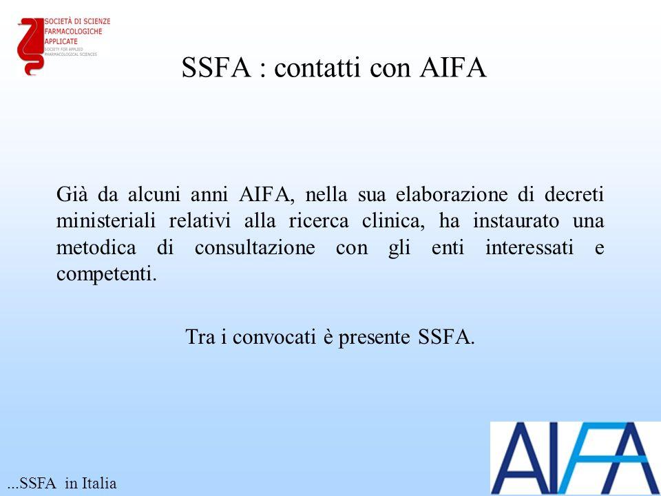 SSFA : contatti con AIFA Già da alcuni anni AIFA, nella sua elaborazione di decreti ministeriali relativi alla ricerca clinica, ha instaurato una metodica di consultazione con gli enti interessati e competenti.