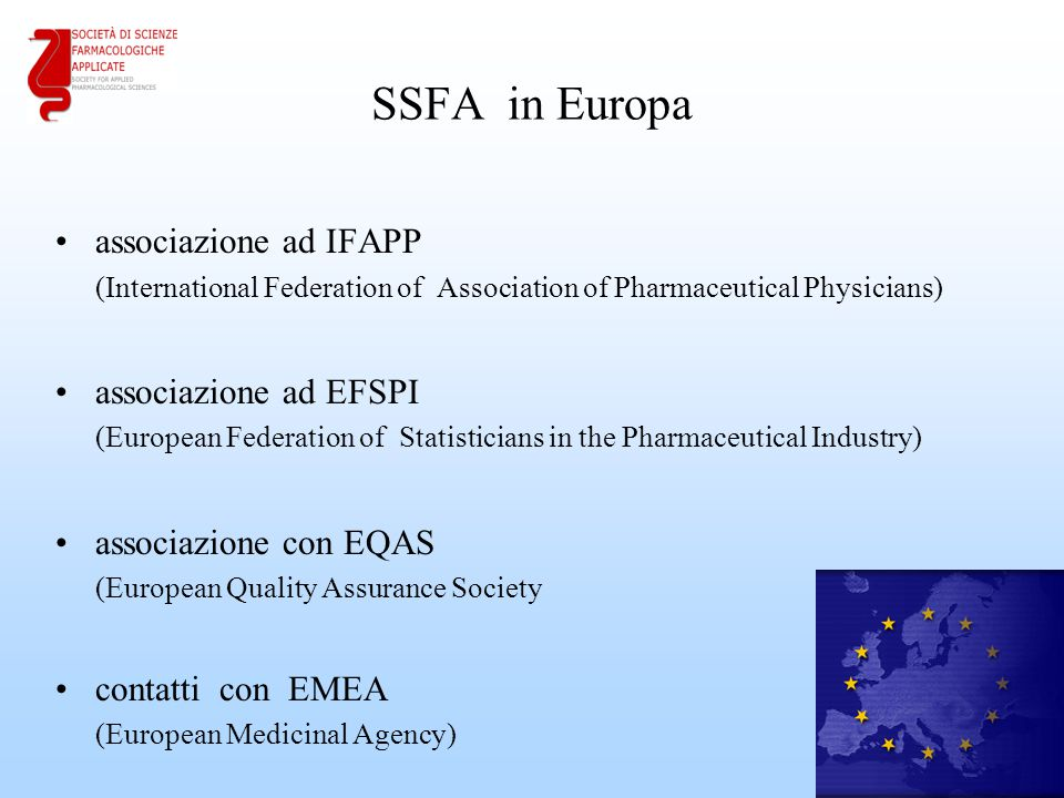 SSFA in Europa associazione ad IFAPP (International Federation of Association of Pharmaceutical Physicians) 28 associazione ad EFSPI (European Federat