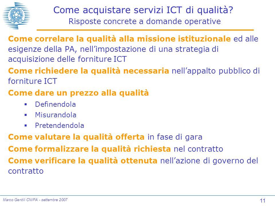 11 Marco Gentili CNIPA - settembre 2007 Come acquistare servizi ICT di qualità.