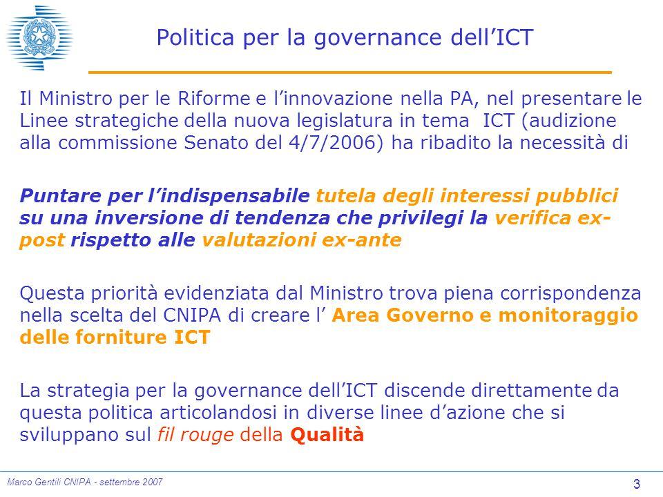 24 Marco Gentili CNIPA - settembre 2007 Best Practices Framework un confronto non eludibile Serviva scrivere le Linee guida CNIPA per la qualità delle forniture ICT in considerazione dell'elevato numero di best practices framework esistenti .