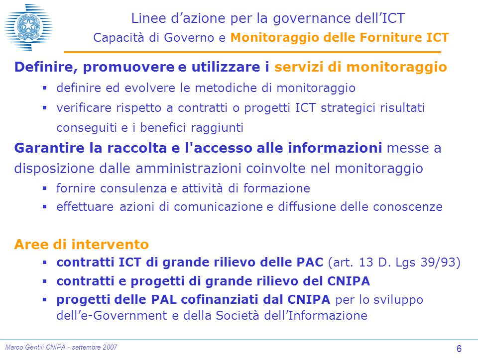 7 Marco Gentili CNIPA - settembre 2007 Capacità di governo delle Forniture ICT