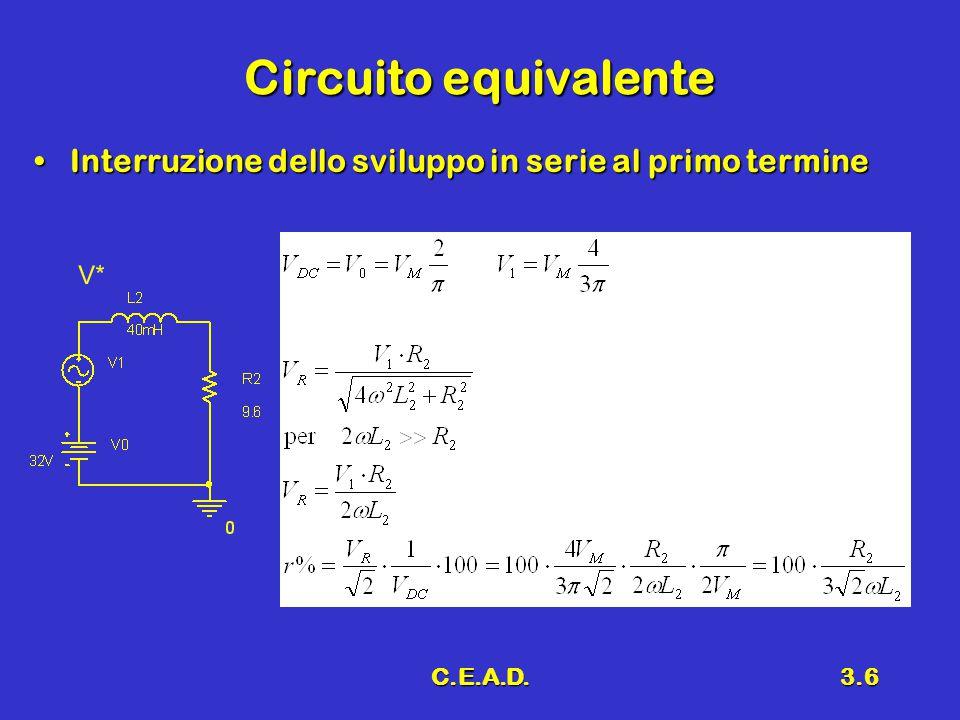 C.E.A.D.3.6 Circuito equivalente Interruzione dello sviluppo in serie al primo termineInterruzione dello sviluppo in serie al primo termine