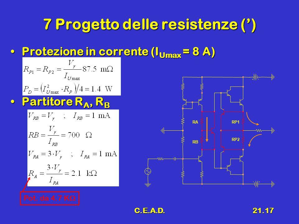C.E.A.D.21.17 7 Progetto delle resistenze (') Protezione in corrente (I Umax = 8 A)Protezione in corrente (I Umax = 8 A) Partitore R A, R BPartitore R