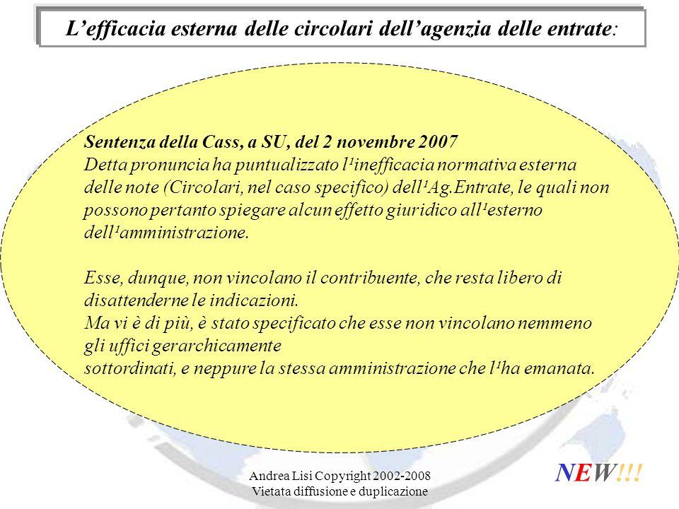 Andrea Lisi Copyright 2002-2008 Vietata diffusione e duplicazione L'efficacia esterna delle circolari dell'agenzia delle entrate: NEW!!.