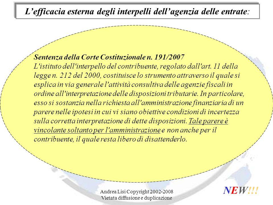Andrea Lisi Copyright 2002-2008 Vietata diffusione e duplicazione L'efficacia esterna degli interpelli dell'agenzia delle entrate: NEW!!.
