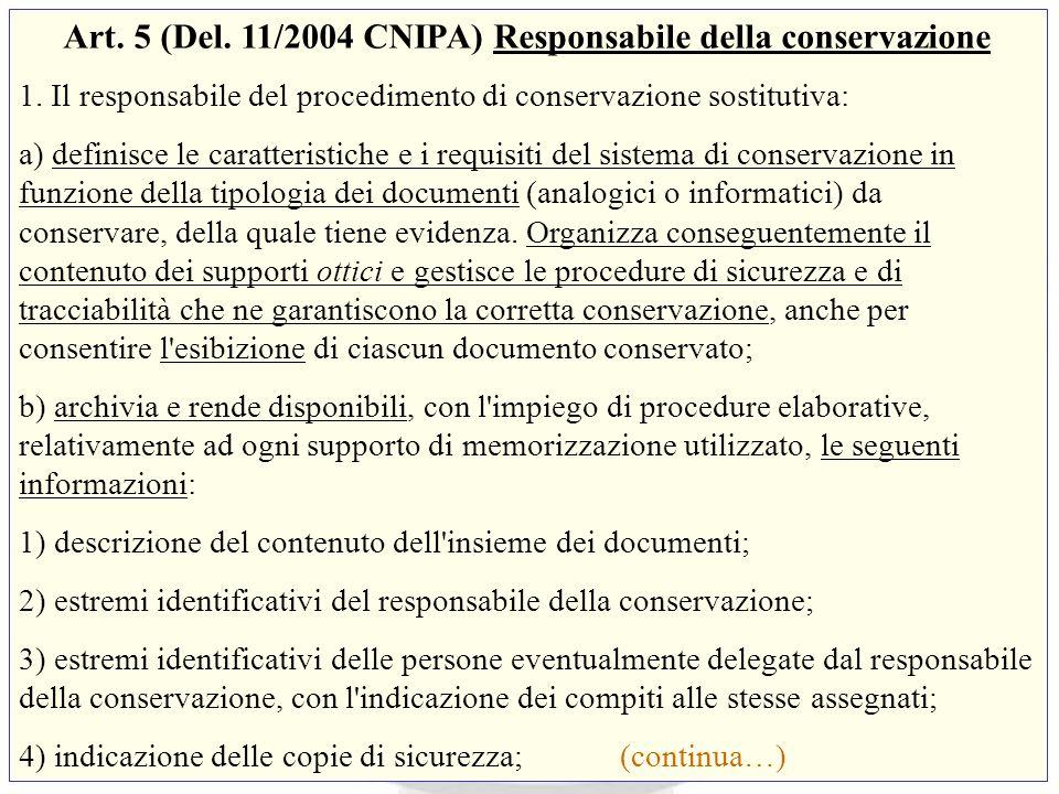 Art. 5 (Del. 11/2004 CNIPA) Responsabile della conservazione 1.