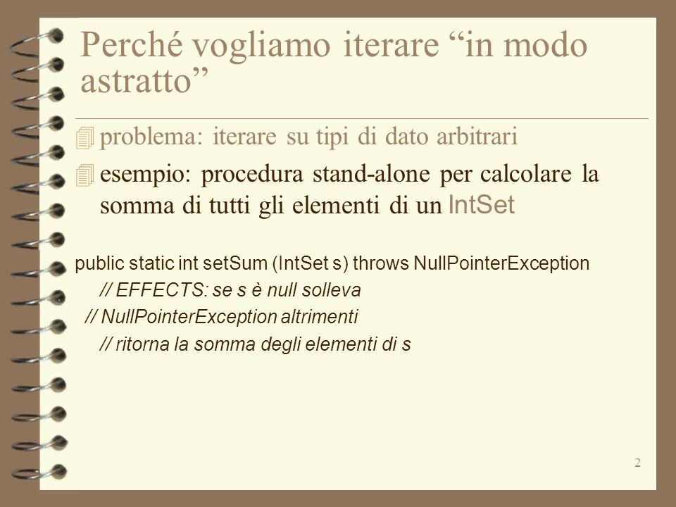 """2 Perché vogliamo iterare """"in modo astratto"""" 4 problema: iterare su tipi di dato arbitrari  esempio: procedura stand-alone per calcolare la somma di"""