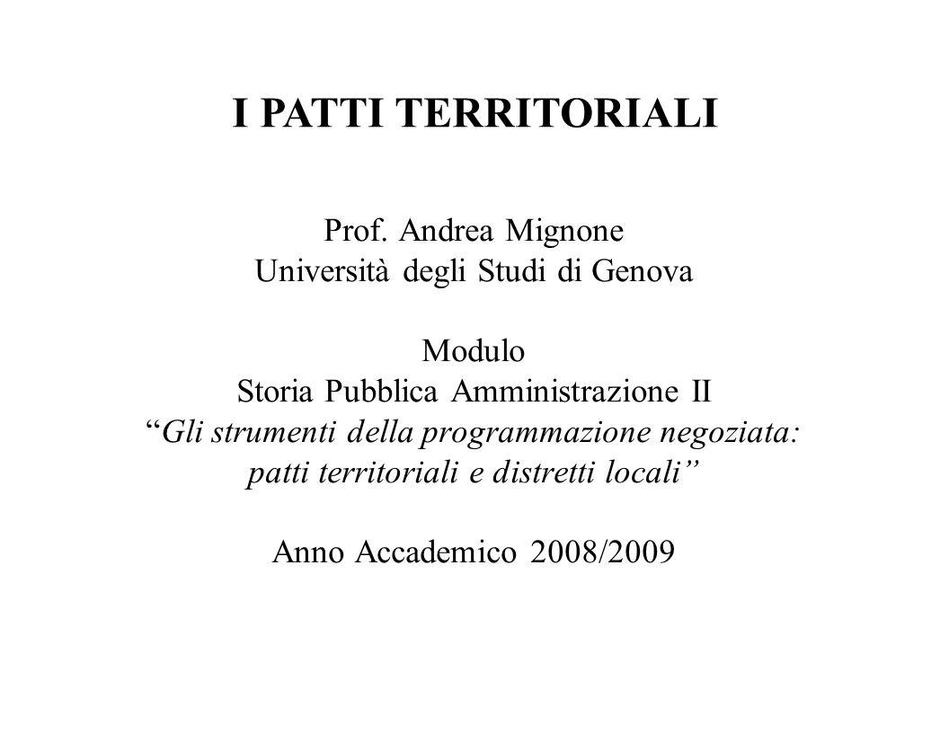 """Prof. Andrea Mignone Università degli Studi di Genova Modulo Storia Pubblica Amministrazione II """"Gli strumenti della programmazione negoziata: patti t"""