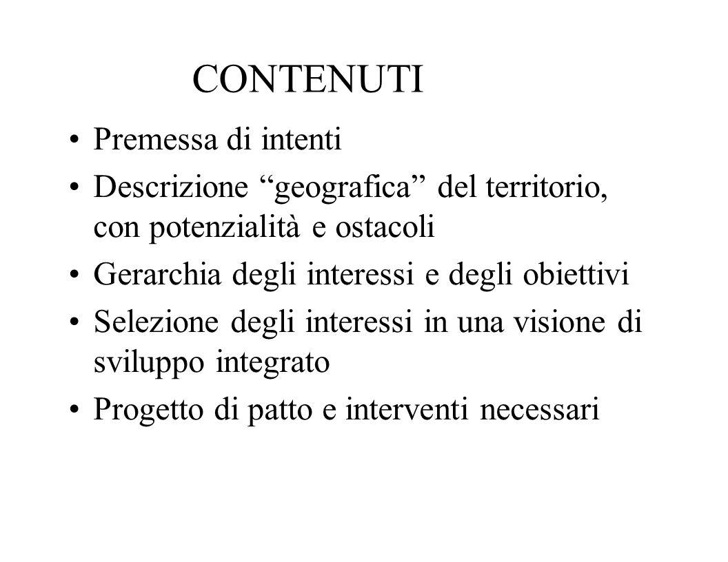"""CONTENUTI Premessa di intenti Descrizione """"geografica"""" del territorio, con potenzialità e ostacoli Gerarchia degli interessi e degli obiettivi Selezio"""
