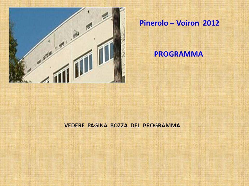 PROGRAMMA Pinerolo – Voiron 2012 VEDERE PAGINA BOZZA DEL PROGRAMMA
