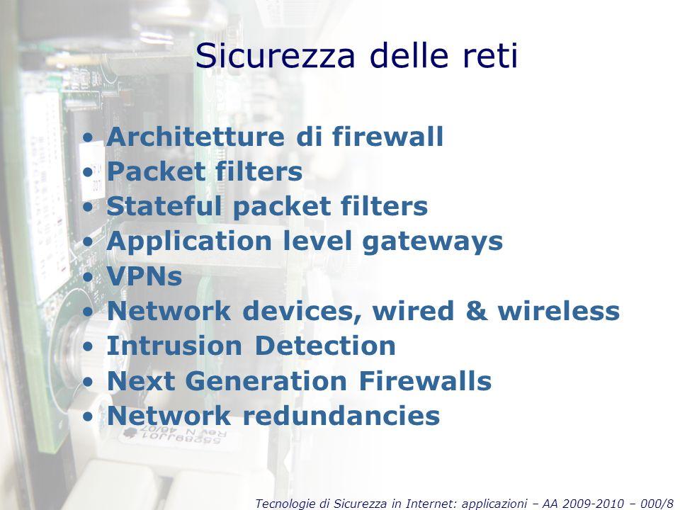 Tecnologie di Sicurezza in Internet: applicazioni – AA 2009-2010 – 000/9 Sicurezza dei servizi DNS Web Email FTP SSH TCP/UDP and application proxies Delegate, Stunnel, ecc.