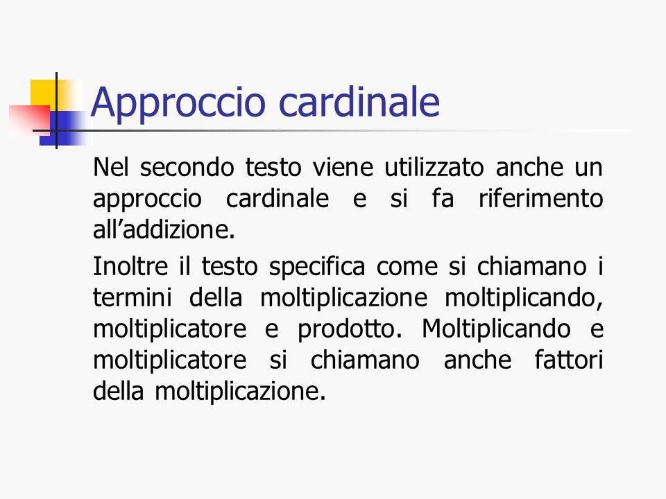Approccio cardinale Nel secondo testo viene utilizzato anche un approccio cardinale e si fa riferimento all'addizione. Inoltre il testo specifica come