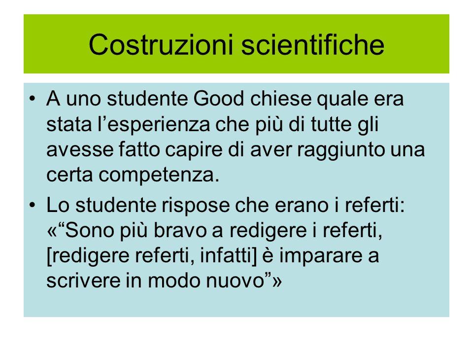 Costruzioni scientifiche A uno studente Good chiese quale era stata l'esperienza che più di tutte gli avesse fatto capire di aver raggiunto una certa competenza.