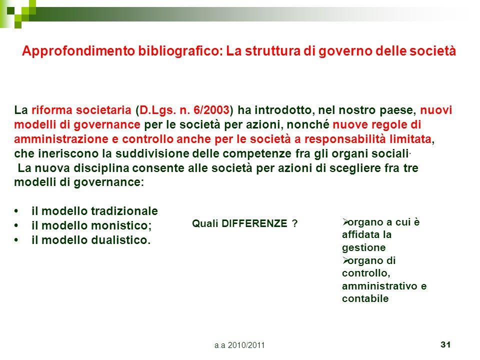 a.a 2010/201131 La riforma societaria (D.Lgs. n. 6/2003) ha introdotto, nel nostro paese, nuovi modelli di governance per le società per azioni, nonch