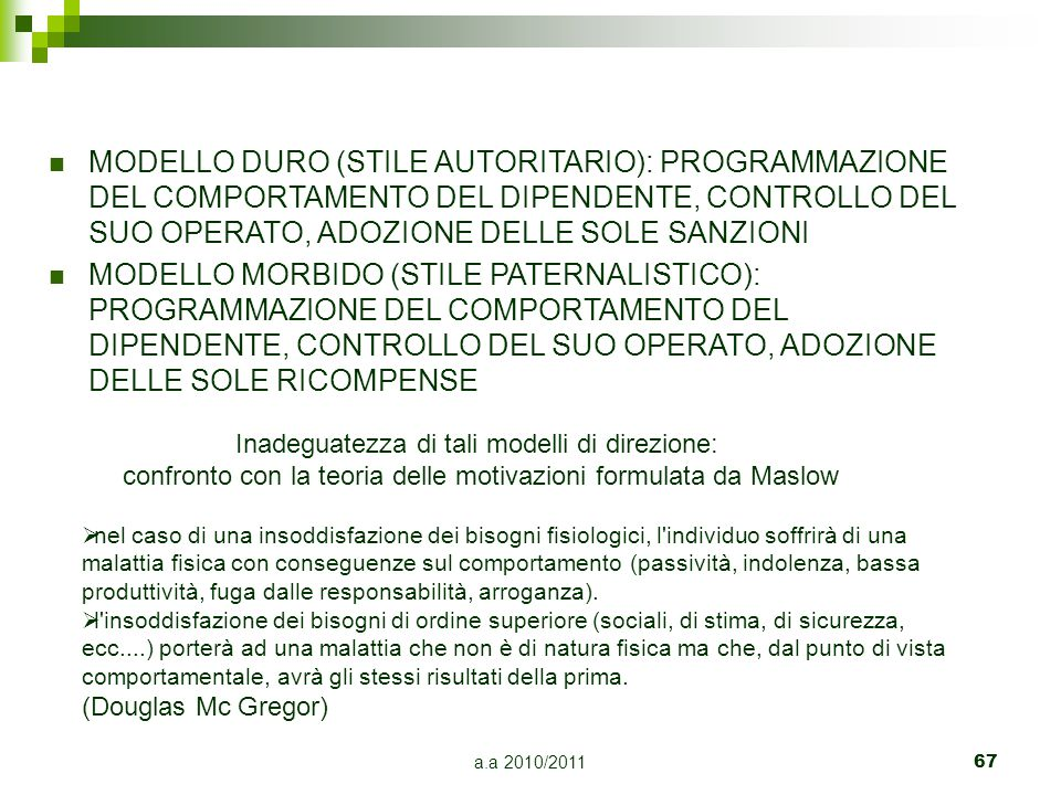 a.a 2010/201167 MODELLO DURO (STILE AUTORITARIO): PROGRAMMAZIONE DEL COMPORTAMENTO DEL DIPENDENTE, CONTROLLO DEL SUO OPERATO, ADOZIONE DELLE SOLE SANZ