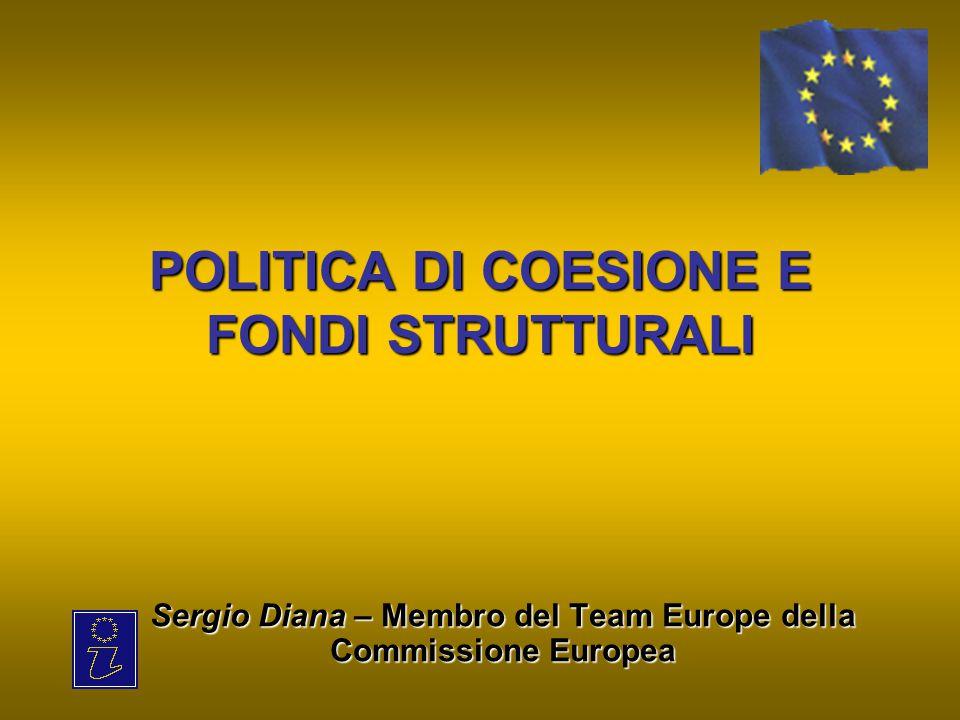 La politica di coesione europea Politica dell'UE rivolta a ridurre il divario tra i livelli di sviluppo dei vari Stati membri ed il ritardo delle regioni meno prospere, in modo da favorire uno sviluppo armonioso delle diverse regioni europee.