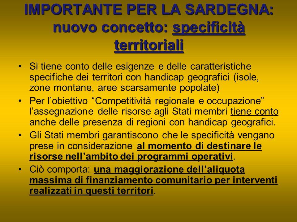 IMPORTANTE PER LA SARDEGNA: nuovo concetto: specificità territoriali Si tiene conto delle esigenze e delle caratteristiche specifiche dei territori co