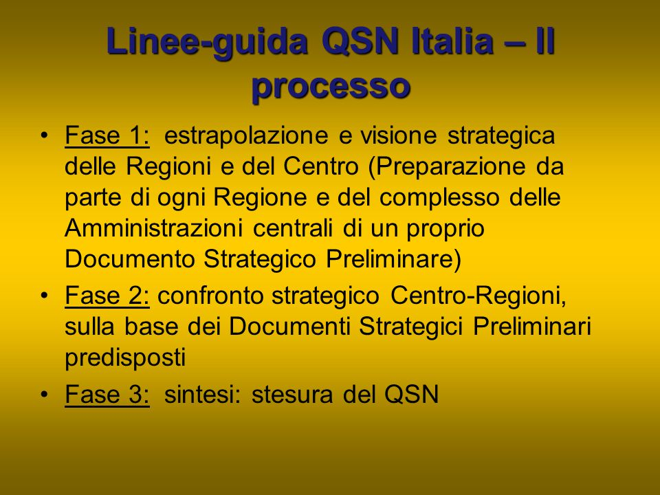 Linee-guida QSN Italia – Il processo Fase 1: estrapolazione e visione strategica delle Regioni e del Centro (Preparazione da parte di ogni Regione e d