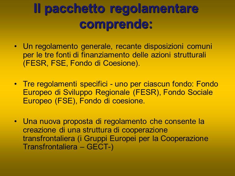 Il pacchetto regolamentare comprende: Un regolamento generale, recante disposizioni comuni per le tre fonti di finanziamento delle azioni strutturali