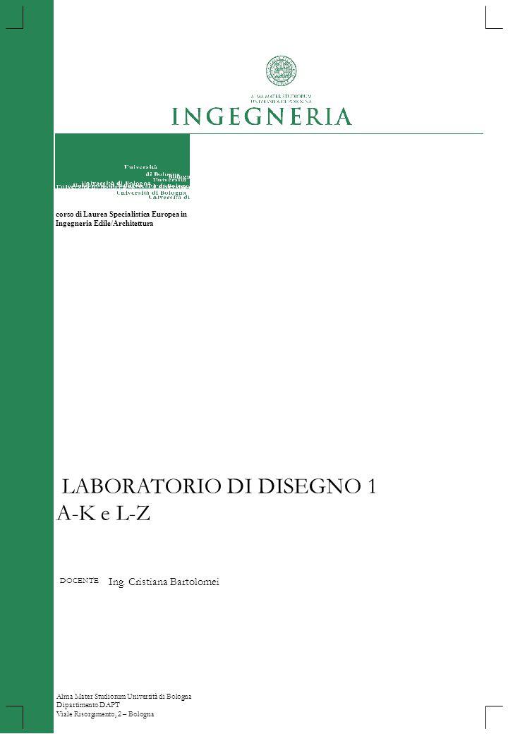DOCENTE Ing. Cristiana Bartolomei Alma Mater Studiorum Università di Bologna Dipartimento DAPT Viale Risorgimento, 2 – Bologna corso di Laurea Special