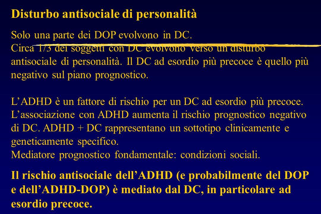Disturbo antisociale di personalità Solo una parte dei DOP evolvono in DC.