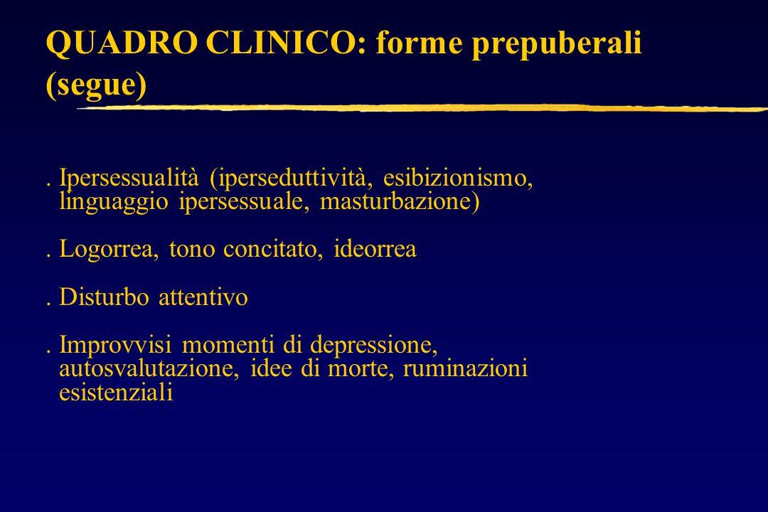 QUADRO CLINICO: forme prepuberali (segue).