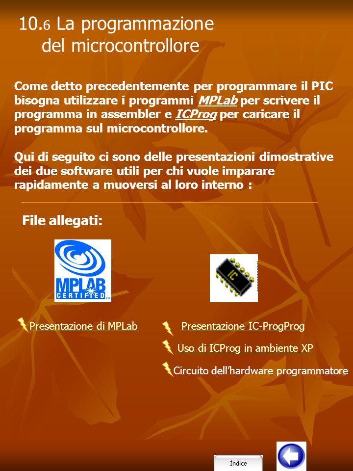 Come detto precedentemente per programmare il PIC bisogna utilizzare i programmi MPLab per scrivere il programma in assembler e ICProg per caricare il