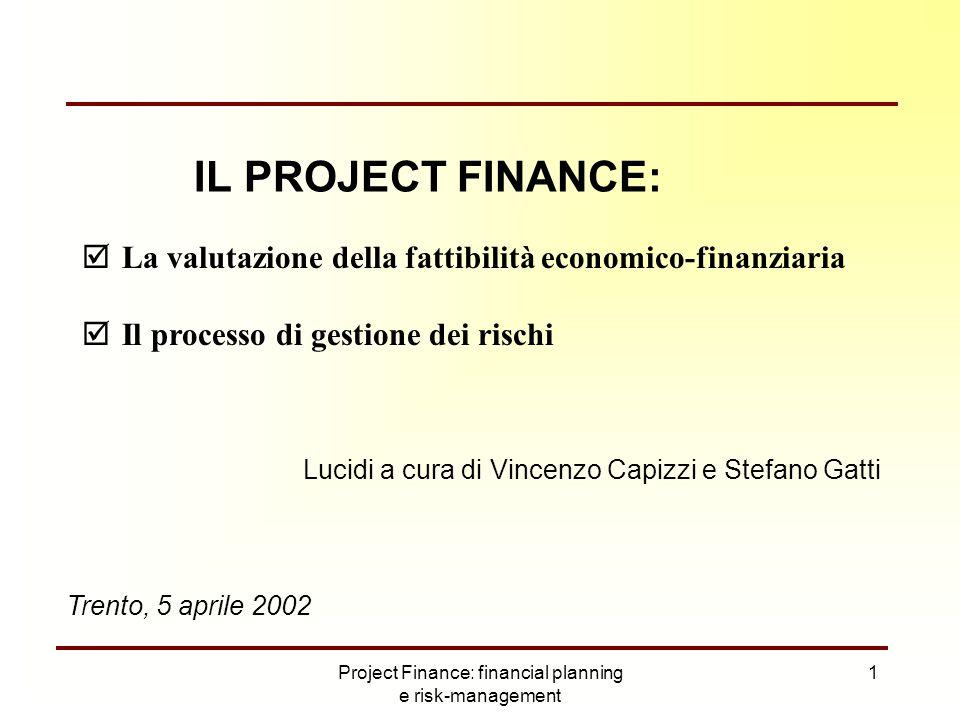 Project Finance: financial planning e risk-management 52 Il rifinanziamento delle operazioni di project finance ______________________________________________ Una delle novità più interessanti sul mercato del project finance in Italia è stato il recente avvio di operazioni di rifinanziamento di progetti prossimi al termine della fase di costruzione.