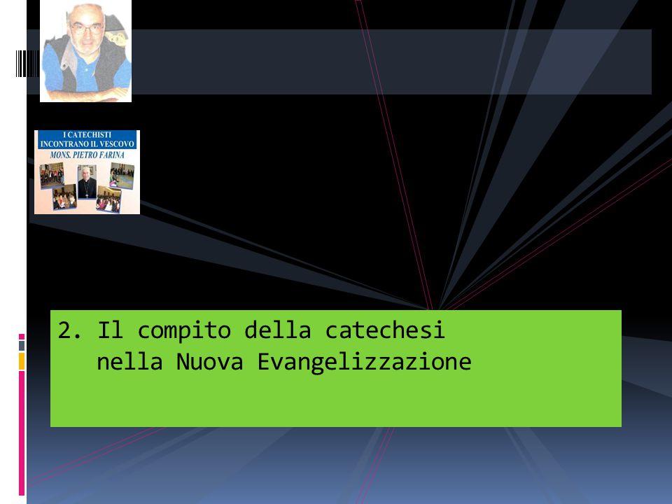 2. Il compito della catechesi nella Nuova Evangelizzazione