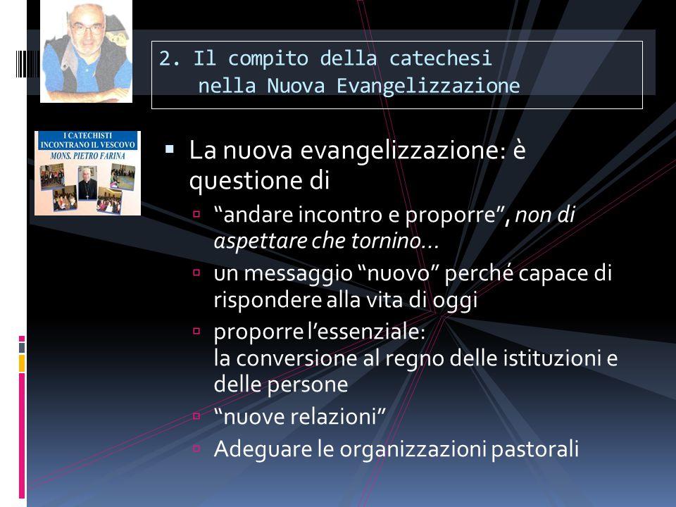 """ La nuova evangelizzazione: è questione di  """"andare incontro e proporre"""", non di aspettare che tornino…  un messaggio """"nuovo"""" perché capace di risp"""