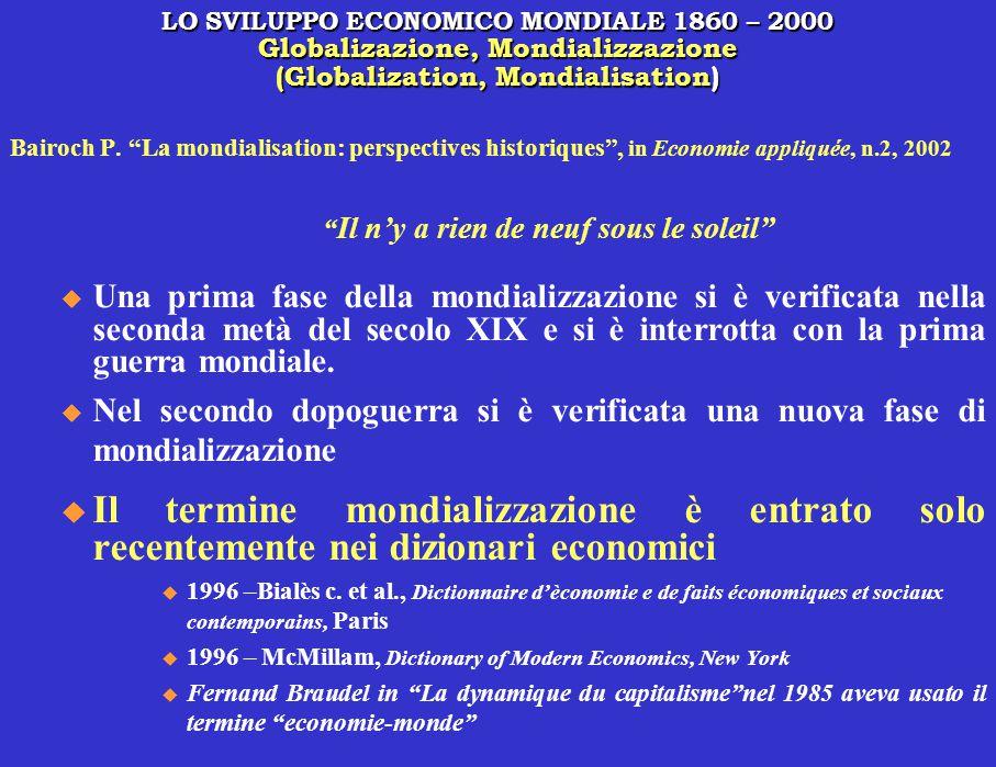 """Bairoch P. """"La mondialisation: perspectives historiques"""", in Economie appliquée, n.2, 2002 """" Il n'y a rien de neuf sous le soleil"""" u Una prima fase de"""