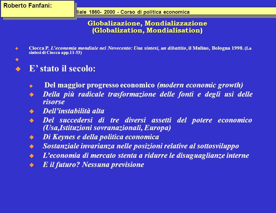 Lo sviluppo economico italiana 1860- 2000 - Corso di politica economica Lo sviluppo economico mondiale 1860- 2000 - Corso di politica economica Global