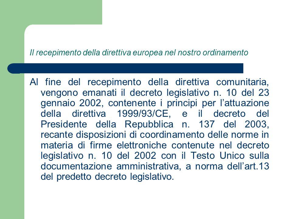 Il recepimento della direttiva europea nel nostro ordinamento Al fine del recepimento della direttiva comunitaria, vengono emanati il decreto legislativo n.