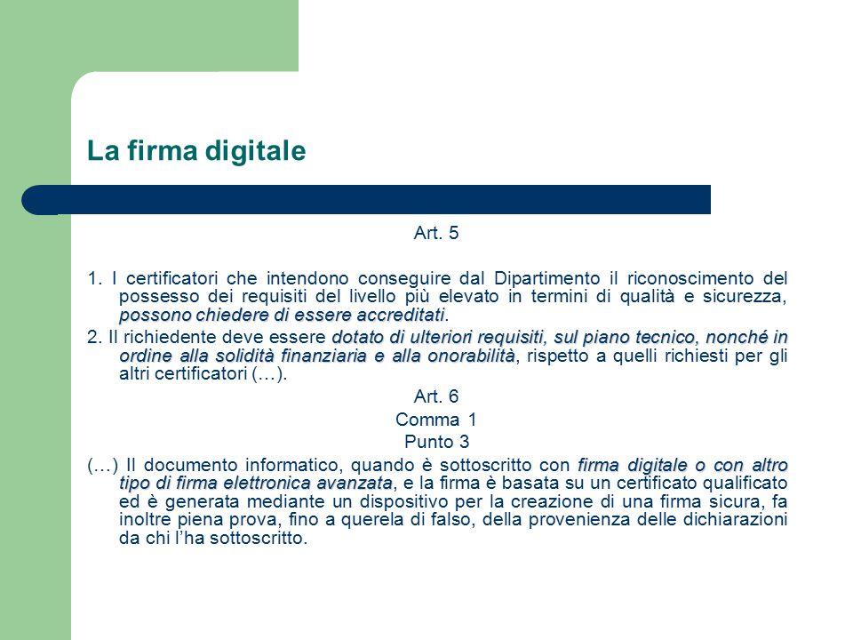 La firma digitale Art. 5 possono chiedere di essere accreditati 1.