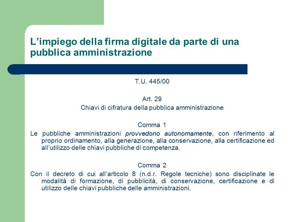 L'impiego della firma digitale da parte di una pubblica amministrazione T.U.