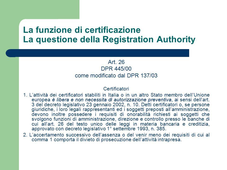 La funzione di certificazione La questione della Registration Authority Art.