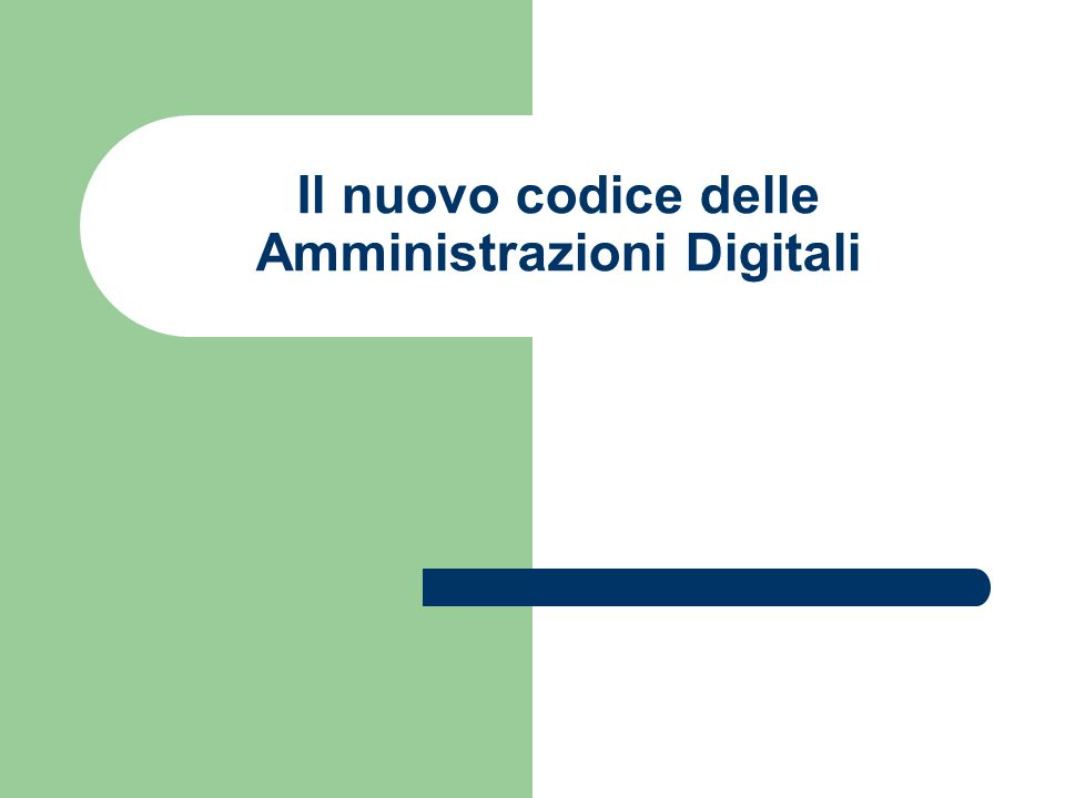 Il nuovo codice delle Amministrazioni Digitali
