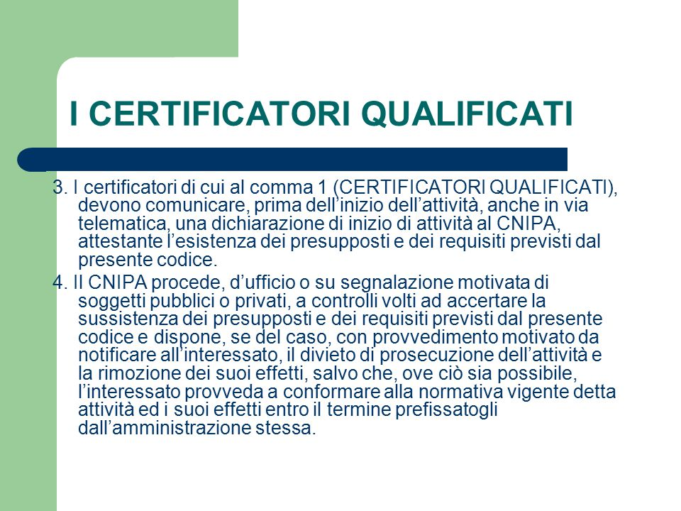 I CERTIFICATORI QUALIFICATI 3.