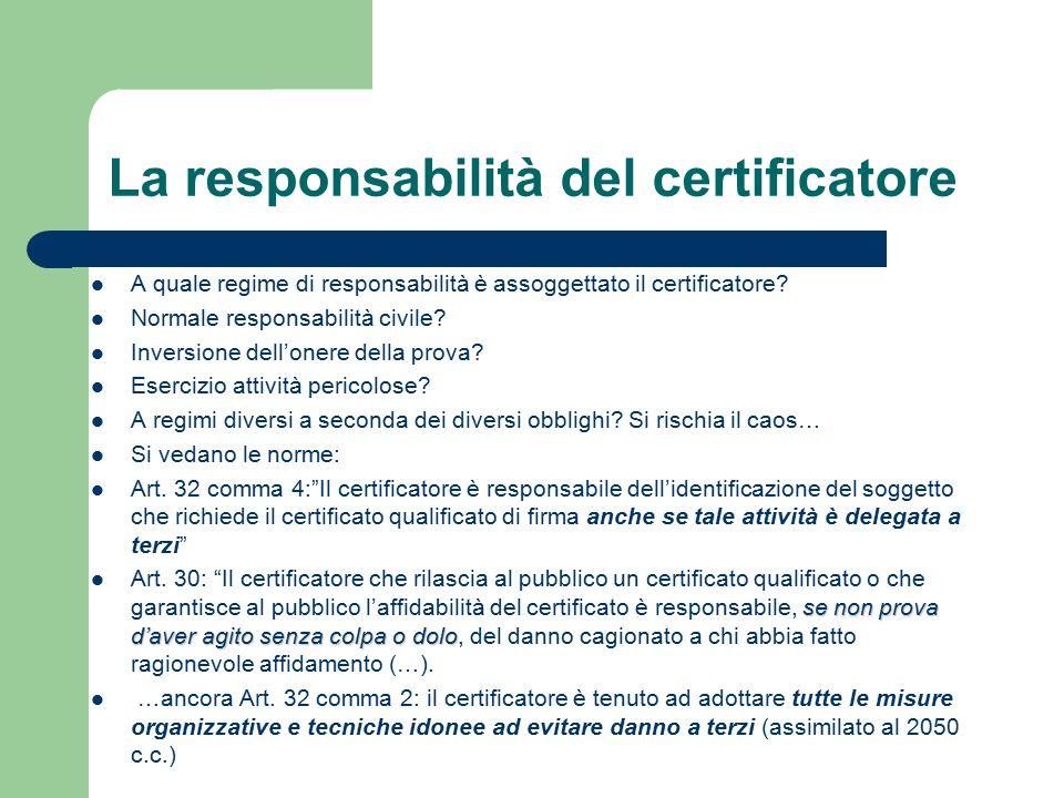La responsabilità del certificatore A quale regime di responsabilità è assoggettato il certificatore.