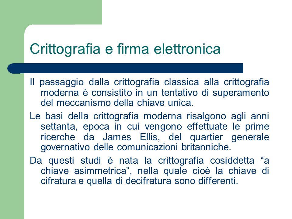 Crittografia e firma elettronica Il passaggio dalla crittografia classica alla crittografia moderna è consistito in un tentativo di superamento del meccanismo della chiave unica.