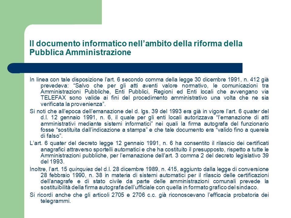 Il documento informatico nell'ambito della riforma della Pubblica Amministrazione In linea con tale disposizione l'art.