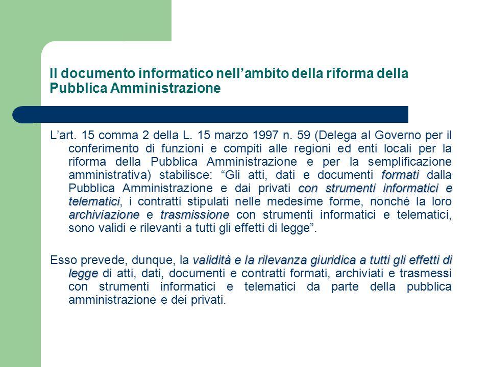 Il documento informatico nell'ambito della riforma della Pubblica Amministrazione formati con strumenti informatici e telematici archiviazionetrasmissione L'art.