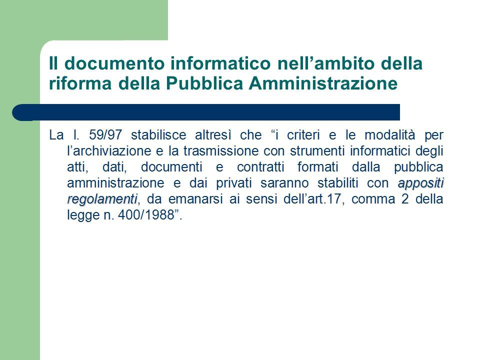 Il documento informatico nell'ambito della riforma della Pubblica Amministrazione appositi regolamenti La l.