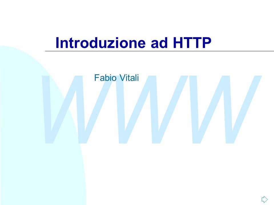 WWW Fabio Vitali12 Un esempio di richiesta GET /beta.html HTTP/1.1 Referer: http://www.alpha.com/alpha.html Connection: Keep-Alive User-Agent: Mozilla/4.61 (Macintosh; I; PPC) Host: www.alpha.com:80 Accept: image/gif, image/jpeg, image/png, */* Accept-Encoding: gzip Accept-Language: en Accept-Charset: iso-8859-1,*,utf-8