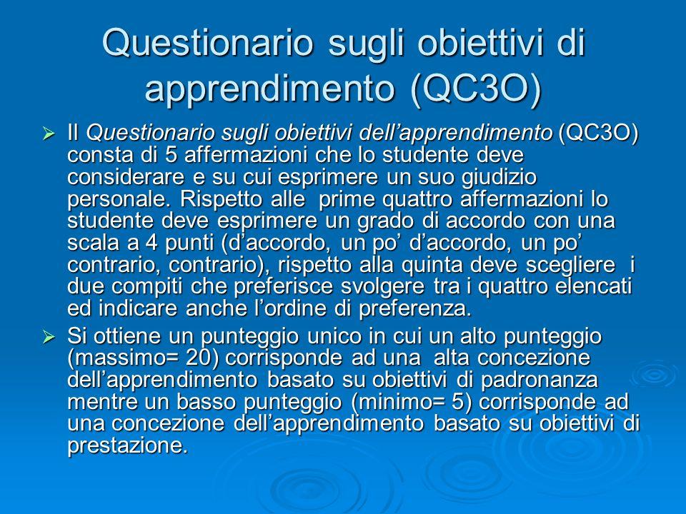  Il Questionario sugli obiettivi dell'apprendimento (QC3O) consta di 5 affermazioni che lo studente deve considerare e su cui esprimere un suo giudizio personale.